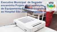 PROJETO PREVÊ COMPRA DE APARELHO ELETROCARDIÓGRAFO QUE SERÁ DOADO AO HOSPITAL SÃO JOÃO EVANGELI